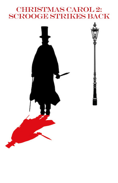 Text: Christmas Carol 2: Scrooge Strikes Back [Image: Scrooge stands in a dark silhouette with his red shadow and a silhouette of a street lamp.]